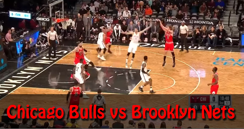 Chicago Bulls vs Brooklyn Nets