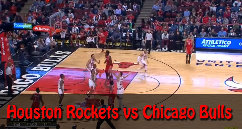 Houston Rockets vs Chicago Bulls